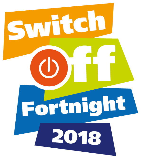 Switch Off Fortnight 2018